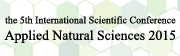 5th International Scientific Conference Applied Natural Sciences 2015